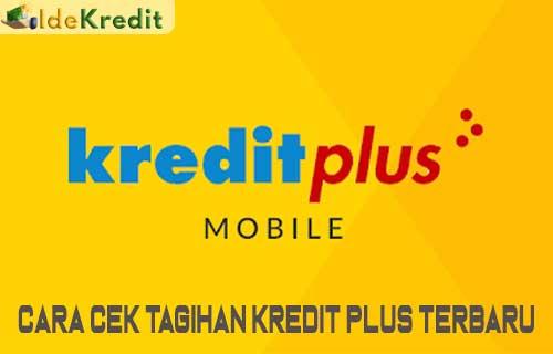 Cara Cek Tagihan Kredit Plus Terbaru