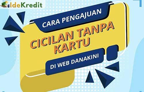Cara Pengajuan Kredit Dana Kini