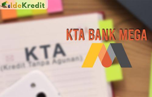 Angsuran Syarat dan Cara Mengajukan KTA Bank Mega
