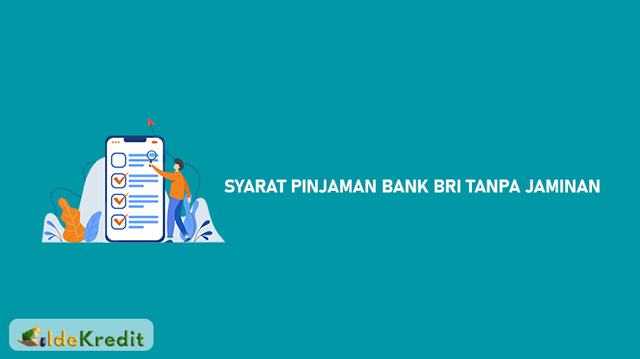 Syarat Pinjaman Bank BRI Tanpa Jaminan Terbaru