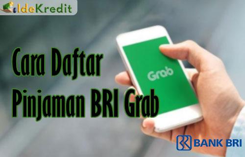 Cara Daftar Pinjaman BRI Grab