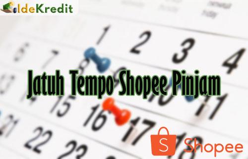 Jatuh Tempo Shopee Pinjam