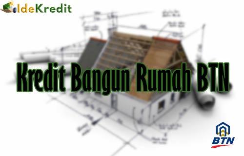 Kredit Bangun Rumah BTN