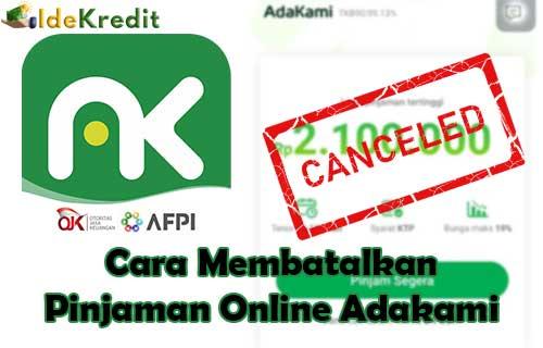 Cara Membatalkan Pinjaman Online Adakami