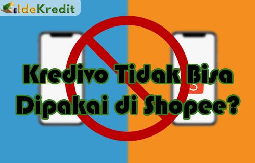 Kredivo Tidak Bisa Dipakai di Shopee