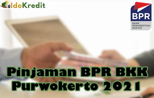 Pinjaman BPR BKK Purwokerto 2021