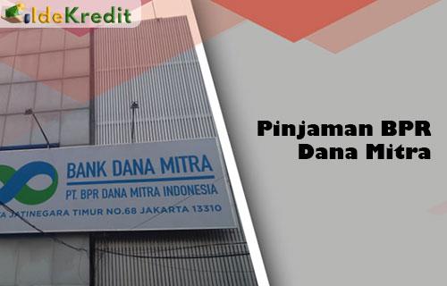 Pinjaman BPR Dana Mitra