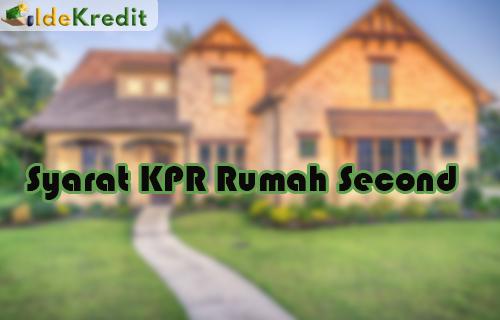 Syarat KPR Rumah Second