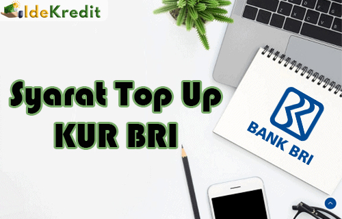 Syarat Top Up KUR BRI