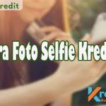 Cara Foto Selfie Kredivo