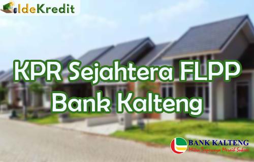 KPR Sejahtera FLPP Bank Kalteng