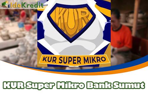 KUR Super Mikro Bank Sumut