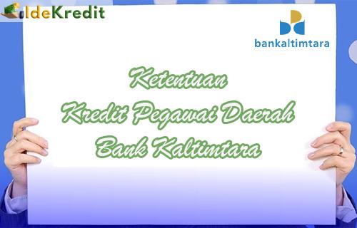 Ketentuan Kredit Pegawai Daerah Bank Kaltimtara