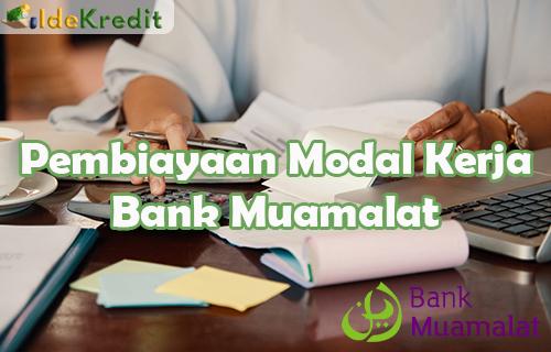 Pembiayaan Modal Kerja Bank Muamalat