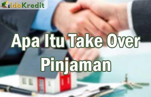 Apa Itu Take Over Pinjaman