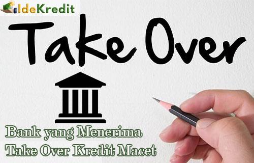 Bank yang Menerima Take Over Kredit Macet