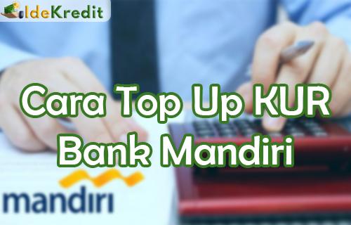 Cara Top Up KUR Bank Mandiri