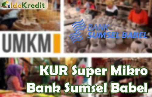 KUR Super Mikro Bank Sumsel Babel