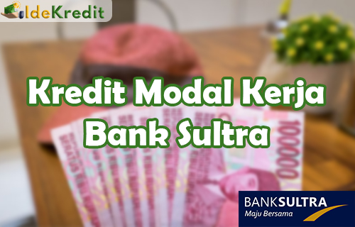 Kredit Modal Kerja Bank Sultra