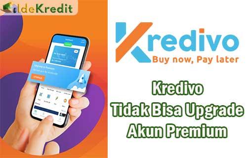 Kredivo Tidak Bisa Upgrade Akun Premium