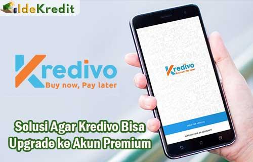 Solusi Agar Kredivo Bisa Upgrade ke Akun Premium