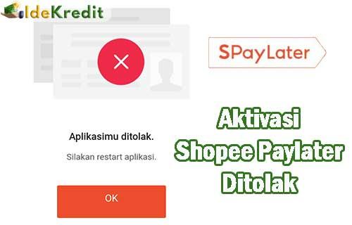 Aktivasi Shopee Paylater Ditolak
