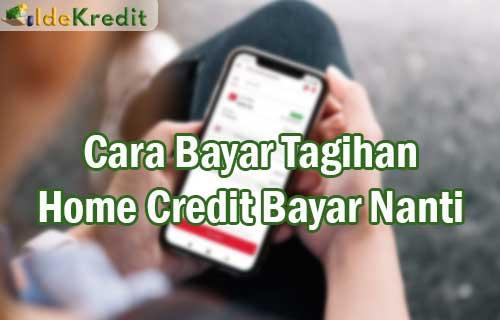 Cara Bayar Tagihan Home Credit Bayar Nanti