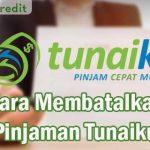 Cara Membatalkan Pinjaman Tunaiku