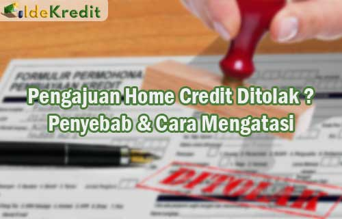 Pengajuan Home Credit Ditolak