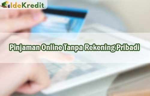 Pinjaman Online Tanpa Rekening Pribadi