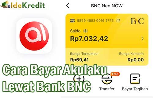 Cara Bayar Akulaku Lewat Bank BNC