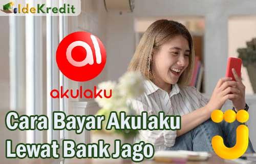 Cara Bayar Akulaku Lewat Bank Jago