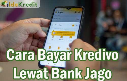 Cara Bayar Kredivo Lewat Bank Jago