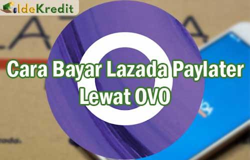 Cara Bayar Lazada Paylater Lewat OVO