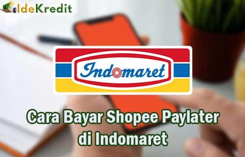 Cara Bayar Shopee Paylater di Indomaret