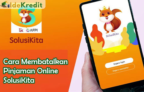 Cara Membatalkan Pinjaman Online SolusiKita