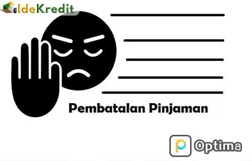 Syarat Membatalkan Pinjaman Online Optima