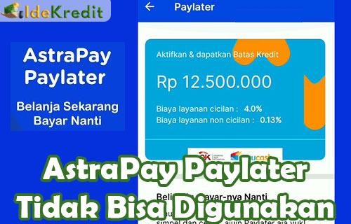 AstraPay Paylater Tidak Bisa Digunakan