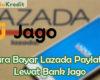 Cara Bayar Lazada Paylater Lewat Bank Jago