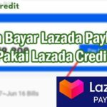 Cara Bayar Lazada Paylater Pakai Lazada Credit