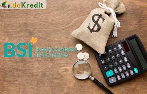 Limit Pinjaman Tanpa Agunan Bank BSI
