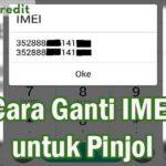 Cara Ganti IMEI untuk Pinjol